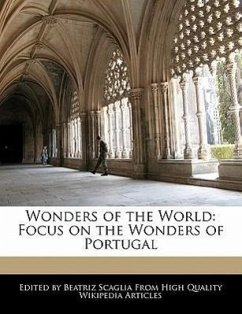 Wonders of the World: Focus on the Wonders of Portugal - Scaglia, Beatriz
