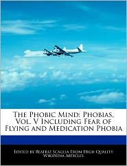 The Phobic Mind - Beatriz Scaglia