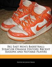 Big East Men's Basketball: Syracuse Orange History, Recent Seasons and Notable Players - Reese, Jenny