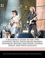 A Reference Guide to the 1996 Country Music Association Awards: Featuring Brooks and Dunn, George Strait, and Patty Loveless
