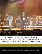 A Reference Guide to the 1994 Country Music Association Awards: Featuring Vince Gill and Pam Tillis