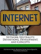 Network Neutrality: Definitions, Development, and Concepts
