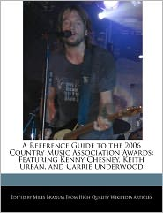 A Reference Guide To The 2006 Country Music Association Awards - Miles Branum
