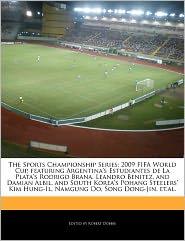 The Sports Championship Series: 2009 Fifa World Cup, Featuring Argentina's Estudiantes de La Plata's Rodrigo Brana, Leandro Benitez, and Damian Albil, - Robert Dobbie