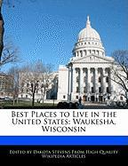 Best Places to Live in the United States: Waukesha, Wisconsin