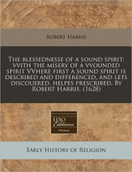 The Blessednesse Of A Sound Spirit - Robert Harris