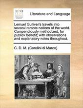 Lemuel Gulliver's Travels Into Several Remote Nations of the World. Compendiously Methodized, for Publick Benefit; With Observatio - Di Marco, Corolini