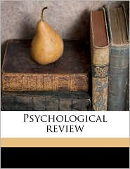 Psychological review - Created by American Psychological American Psychological Association