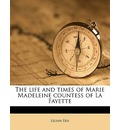 The Life and Times of Marie Madeleine Countess of La Fayette - Lilian Rea