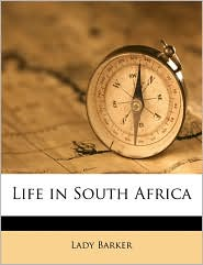 Life in South Africa - Lady Barker