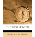 The Buck Up Book - Fred De Witt Van Amburgh