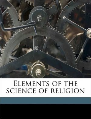 Elements of the science of religion - C P. 1830-1902 Tiele