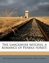 The Lancashire Witches, a Romance of Pendle Forest; - William Harrison Ainsworth