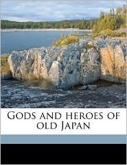 Gods and heroes of old Japan - Violet M Pasteur, Ada Galton