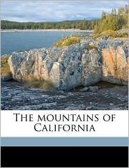 The Mountains of California - John Muir