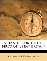 A Hand-Book to the Birds of Great Britain - R. Bowdler 1847 Sharpe
