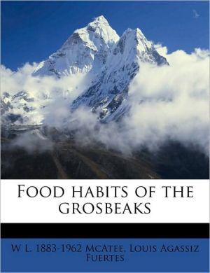 Food Habits of the Grosbeaks - W.L. 1883 McAtee, Louis Agassiz Fuertes