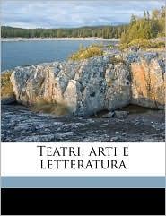 Teatri, arti e letteratur, Volume 49 - Anonymous