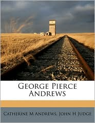 George Pierce Andrews - Catherine M. Andrews, John H. Judge