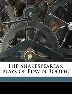 The Shakespearean Plays of Edwin Booth;