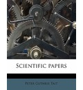 Scientific Papers Volume 1 - Peter Guthrie Tait
