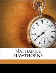 Nathaniel Hawthorne - George Edward Woodberry