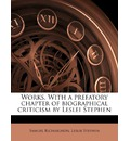 Works. with a Prefatory Chapter of Biographical Criticism by Leslei Stephen Volume 5 - Samuel Richardson