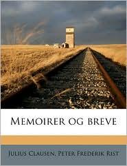 Memoirer og brev, Volume 24, Pt. 2 - Julius Clausen, Peter Frederik Rist