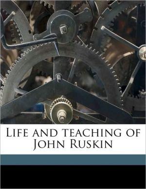 Life and Teaching of John Ruskin - Marshall Mather
