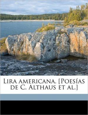 Lira Americana. [Poes as de C. Althaus et al.] - Clemente Althaus