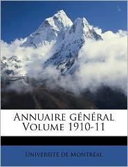 Annuaire G N Ral Volume 1910-11 - Universit  De Montr Al