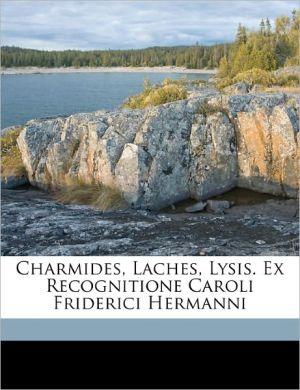 Charmides, Laches, Lysis. Ex recognitione Caroli Friderici Hermanni - Plato