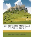 Chronique Musicale de Paris. Livr. 1 - Mainzer Joseph 1801-1851