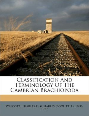 Classification and terminology of the Cambrian Brachiopoda - Charles D. (Charles Doolittle) Walcott