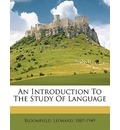 An Introduction to the Study of Language - Author Leonard Bloomfield