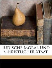 J Dische Moral Und Christlicher Staat - Friedemann Edmund 1847-