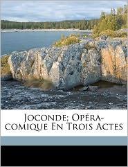 Joconde; Op Ra-Comique En Trois Actes - Isouard Nicolo 1775-1818