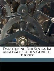 Darstellung Der Syntax Im Angels Chsischen Gedicht Ph Nix - Ahrens Joachim