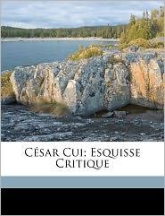 C Sar Cui; Esquisse Critique - Marie Clotilde  Lisabe Mercy-Argenteau