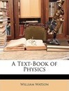 A Text-Book of Physics