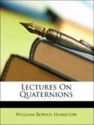 Hamilton, William Rowan: Lectures On Quaternions