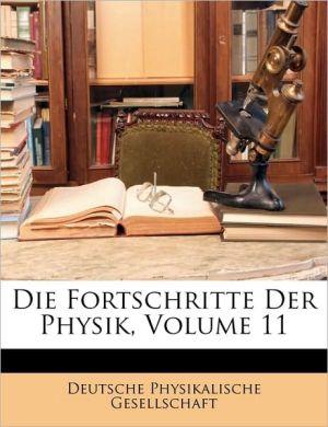 Die Fortschritte Der Physik, Volume 11 - Created by Deutsche Physikalische Gesellschaft