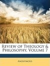 Review of Theology & Philosophy, Volume 7 - Anonymous