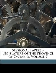 Sessional Papers - Legislature of the Province of Ontario, Volume 7 - Anonymous