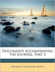 Documents Accompanying the Journal, Part 3