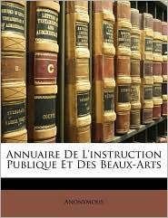 Annuaire De L'instruction Publique Et Des Beaux-Arts - Anonymous