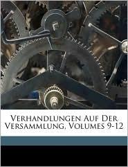 Verhandlungen Auf Der Versammlung, Volumes 9-12 - Created by Deutsche Otologische Deutsche Otologische Gesellschaft