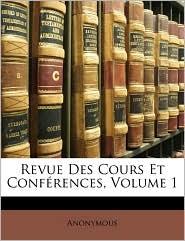 Revue Des Cours Et Conf rences, Volume 1 - Anonymous