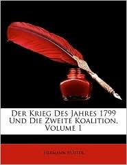 Der Krieg Des Jahres 1799 Und Die Zweite Koalition, Volume 1 - Hermann Hffer, Hermann Huffer