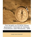 The Works of Hubert Howe Bancroft - Hubert Howe Bancroft